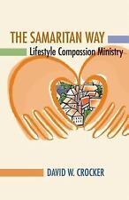The Samaritan Way: Lifestyle Compassion Ministry (Paperback or Softback)