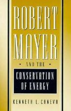 Robert Mayer and the Conservation of Energy (Princeton Legacy Library)