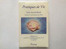 PRATIQUES DE VIE 2000 NEALE DONALD WALSCH REFLEXIONS ABANDANCE HOLISTIQUE