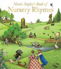 Nicola Bayley's Book of Nursery Rhymes by Nicola Bayley (Paperback, 2013)
