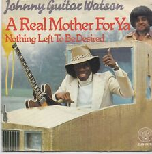 Johnny Guitar Watson-A Real Mother For Ya vinyl single