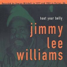 Hoot Your Belly by Jimmy Lee Williams (Cd, Jul-2004, Fat Possum)