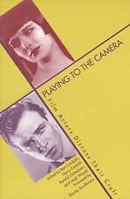 Playing to the Camera: Film Actors Discuss Their Craft by Yale University...