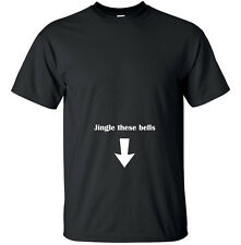 Jingle these bells - Funny Adult T-Shirt Black Joke Cheeky Christmas