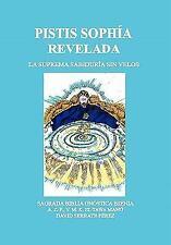 Pistis Sophia Revelada: La Suprema Sabiduria Sin Velos (Hardback or Cased Book)