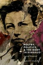 Poetry, Politics, and the Body in Rimbaud Lyrical Material #5502