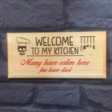 Welcome To My Kitchen Sign, Funny Few Have Died Home Decor Gift Nanny Mum 137