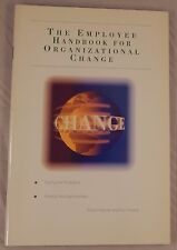 The Employee Handbook for Organizational Change by Price Pritchett and Ron Pound