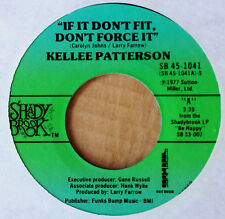 KELLEE PATTERSON - IF IT DON'T FIT DON'T FORCE IT - SHADY BROOK 45 - 1977