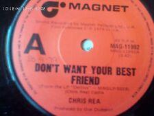 CHRIS REA-DON'T WANT YOUR BEST FRIEND.7'' SINGLE