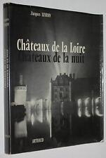 Châteaux de la Loire Châteaux de la nuit - Jacques Levron - Ed.Arthaud - 1954 EO