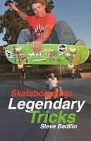 NEW Skateboarding: Legendary Tricks by Steve Badillo