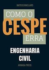 Teste-A-Prova Ser.: Como o Cespe Erra: Engenharia Civil by Mateus Maellard...