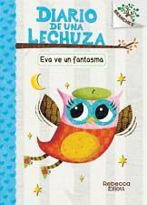 Diario de una Lechuza: Eva Ve un Fantasma 2 by Rebecca Elliott (2016,...