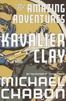 The Amazing Adventures of Kavalier & Clay: A Novel by Michael Chabon