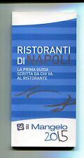 RISTORANTI DI NAPOLI # Il Mangelo 2015 # Il Mangelo Editore 2014