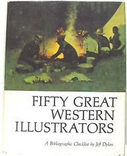 FIFTY GREAT WESTERN ILLUSTRATORS: A Bibliography by JEFF DYKES.Inscribed 1st Ed