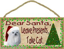 "Dear Santa Leave Presents Take Cat Maltese Christmas Dog Sign Plaque 5""x10"""