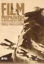 Film Propaganda In Britain And Nazi Germany: World War Ii Cinema: By Jo Fox