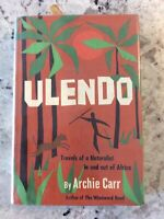1964 FIRST EDITION ULENDO TRAVELS OF NATURALIST IN AND OUT OF AFRICA ILLUSTRATED