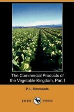 The Commercial Products of the Vegetable Kingdo, Simmonds, L.,,