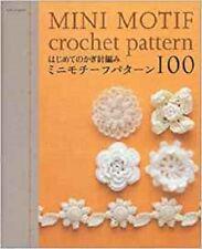 Mini Motif Crochet Pattern 100 /Japanese Crochet-Knitting Craft Book Japan