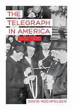 The Telegraph in America, 1832-1920 by David Hochfelder (Paperback, 2016)