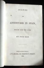 POCO MAS. SCENES And ADVENTURES In SPAIN 1835 - 1840. Amer 1st. 1846