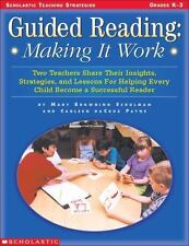 Guided Reading: Making It Work: Two Teachers Share Their Insights, Strategies, a
