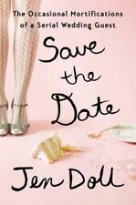 Save the Date: The Occasional Mortifications of a Serial Wedding Guest - Good -