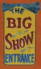 Vintage Freakshow  Sideshow  Circus  BIG SHOW  Entrance   Banner