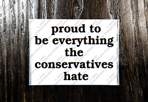 proud to be everything the conservatives hate Sticker Packs (25-1000) anti tory