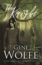 Excellent, The Knight (GOLLANCZ S.F.), Wolfe, Gene, Book