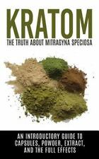 Ketum, Kratum, Kratom Capsules, Kratom Powder, Kratom Extract: Kratom: the Truth