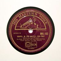 "GLENN MILLER & HIS ORCHESTRA ""Chapel In The Valley"" (E+) HMV MH-102 [78 RPM]"