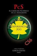 Pintando con Sombras : El Carácter Pictórico en la Fotografía by Juan...
