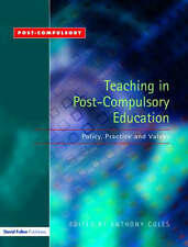 Teaching in Post-compulsory Education: Policy,Practice and Values by Taylor & Fr