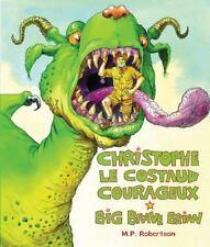 Christophe Le costaud Courageux-Big Brave Brian zweisprachige BRANDNEU Hardcover