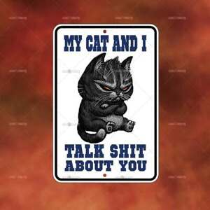 Cat And I Talk About You II Metal Sign Home room wall art gift decor funny B2460