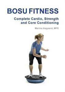 BOSU FITNESS - Complete Cardio, Strength and Core Conditioning, Brand New, Fr...