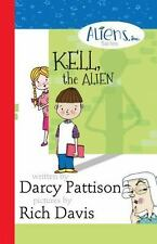 Kell, the Alien : Aliens, Inc. Chapter Book Series: By Pattison, Darcy Davis,...