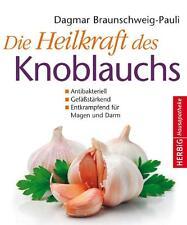 Die Heilkraft des Knoblauchs von Dagmar Braunschweig-Pauli (Gebundene...