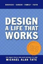 Design a Life That Works by Michael Alan Tate (2006, Hardcover, Spiral)