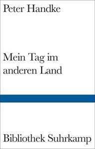 Mein Tag im anderen Land - Peter Handke (Gebundene Ausgabe / Buch) 2021