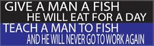 9in x 3in Funny Auto Car Truck Decal Bumper Sticker Fishing Teach A Man To Fish