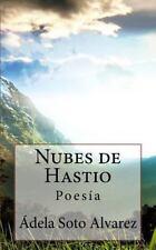 Nubes de Hastio by Adela Soto Alvarez (2015, Paperback)