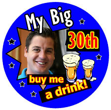 30th PERSONALISED BIRTHDAY BADGE (MY BIG 30th) - PHOTO, ANY AGE / COLOURS - NEW