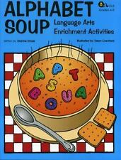 Alphabet Soup : Language Arts Enrichment Activities by Dianne Draze (2005,...