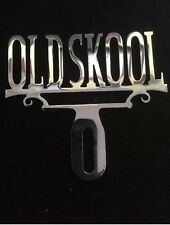 "Chrome License Plate Topper. ""OLD SKOOL"" Classic Vintage Design. Limited Edition"