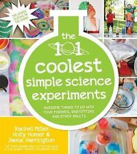 The 101 Coolest Simple Science Experiments by Jamie Harrington, Holly Homer...